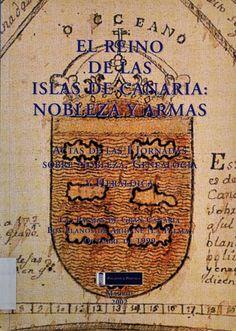 El reino de las Islas de Canaria : nobleza y armas. Jornadas sobre Heráldica, Genealogía y Nobleza de las Islas Canarias (1ª. 1999. Las Palmas de Gran Canaria ; Los Llanos de Aridane, La Palma). #RSEAPT