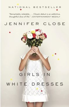 """""""Girls In White Dresses"""" Jennifer Close. Read it, loved it. Great book for women in their twenties who aren't in a hurry to be married and/or pregnant. (not that there's anything wrong with that)"""