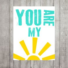 Nursery Wall Decor- Kids Wall Prints- Nursery Art- You Are My Sunshine Modern Nursery Print- Shown in Turquoise and Yellow- Custom Colors. $15.00, via Etsy.