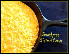Sweet Tea and Cornbread: Aunt Vel's Southern Fried Corn!yum sounds good, how can you go wrong when it has bacon drippings and butter in it? Fried Corn Recipes, Vegetable Recipes, Cornbread Recipes, Fried Cornbread, Southern Fried Corn, Great Recipes, Favorite Recipes, Yummy Recipes, Supper Recipes