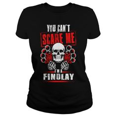 FINDLAY You Can't Scare Me. I'm A FINDLAY - FINDLAY T Shirt, FINDLAY Hoodie, FINDLAY Family, FINDLAY Tee, FINDLAY Name, FINDLAY bestseller, FINDLAY shirt #gift #ideas #Popular #Everything #Videos #Shop #Animals #pets #Architecture #Art #Cars #motorcycles #Celebrities #DIY #crafts #Design #Education #Entertainment #Food #drink #Gardening #Geek #Hair #beauty #Health #fitness #History #Holidays #events #Home decor #Humor #Illustrations #posters #Kids #parenting #Men #Outdoors #Photography…