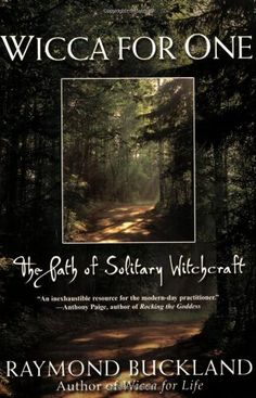 Wicca For One: The Path Of Solitary Witchcraft by Raymond Buckland