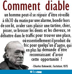 Comment diable un homme peut-il se réjouir ? Charles Bukowski, Cover Photo Quotes, Quote Citation, Sentences, Decir No, Affirmations, Quotations, Inspirational Quotes, Wisdom