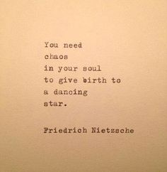 Chaos in your soul.
