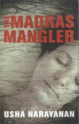 Enjoy my review of The Madras Mangler by Usha Narayanan..  #Crime #Mystery #Thriller #SerialKiller #Debut #Suspense http://njkinny.blogspot.in/2014/06/blog-tour-book-review-and-author_18.html
