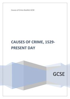 GCSE CAUSES OF CRIME INFORMATION BOOKLET: TUDOR TIMES TO PRESENT DAY Football Hooliganism, Computer Crime, Types Of Crimes, Gunpowder Plot, Violent Crime, Identity Theft, Present Day, Tudor, Booklet