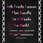 This is a lesson plan bundle of the 1st-6 weeks of school for Go Math! fourth grade. Each page has the CCSS connections for mathematics grade 4, th...