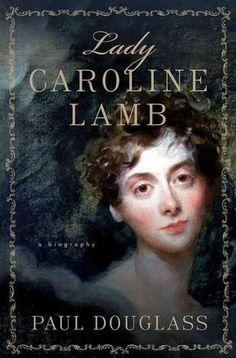 Lady Caroline Lamb: A Biography by Paul Douglass https://www.amazon.com/dp/1403966052/ref=cm_sw_r_pi_dp_x_CkSQxbPG8KF7Q
