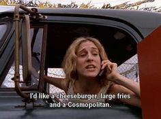 i'd like a cheeseburger large fries and a cosmopolitan. Sex and the City, Carrie Bradshaw City Quotes, Movie Quotes, Funny Quotes, Carrie Bradshaw Quotes, Cinema Tv, Youre My Person, I Need To Know, Mr Big, Cosmopolitan