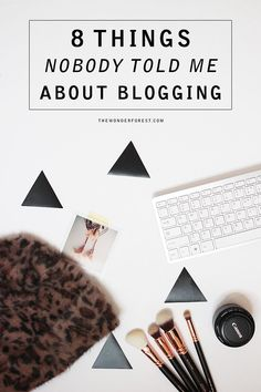 8 Things Nobody Told Me About Blogging | Wonder Forest: Design Your Life.