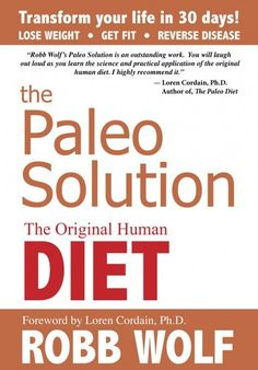 The Paleo Solution: The Original Human Diet by Robb Wolf - This Hussy knows there are to essential parts to looking better naked. 1) Workout, a lot; Yoga, CrossFit, Trail Running, Surfing, Anything & Everything) 2) Eat properly to fuel your sexy body; this includes a high protein diet, low carbs, especially, no breads, pastas, and sugars. The Paleo Solution is one of the best diet books around and Robb Wolf is one of my Hunky Heroes.
