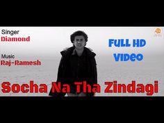 Socha Na Tha Zindagi   Singer Diamond   Sad Love Song   Moxx Music Compa...
