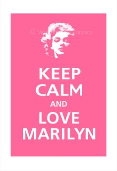 MARILYN MONROE Keep Calm and Love Marilyn Poster by PosterPop, $15.95...I need this for my salon!!
