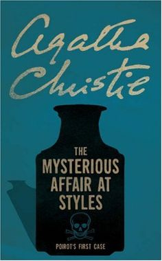 The Mysterious Affair at Styles by Agatha Christie.  First published 1920.