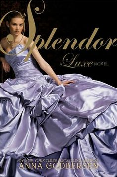 Splendor: A Luxe Novel by Anna Godbersen. (Book #4.)
