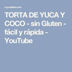 TORTA DE YUCA Y COCO - sin Gluten - fácil y rápida - YouTube