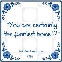 Jij bent zeker de leukste thuis