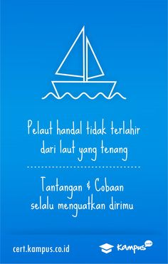Great sailors were born from the storm #KampusID #quote