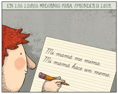 """montt en dosis diarias - -106. Modern ways to learn how to write: my mom  loves me, my mom writes me a meme"""""""