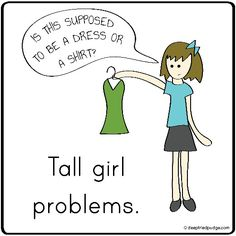 I think that's just a clothes shopping problem nowadays. You don't even have to be tall to have this problem. Tall Girls, Short Girls, Tall People Problems, Short Girl Problems, Tall Girl Fashion, Struggle Is Real, Girls Life, True Stories, Make Me Smile