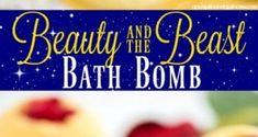 DIY Beauty y la bomba de baño Bestia: cómo hacer bombas de baño inspiradas en Beauty Bath Bombs, Beauty And The Beast, Personalized Items, Diy, Cards, Beast, How To Make, Beauty, Bricolage