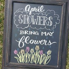"""Spring Chalkboard Art Idea """"April Showers Bring May Flowers"""" (Ideal for April or May) Summer Chalkboard Art, Blackboard Art, Chalkboard Writing, Chalkboard Decor, Chalkboard Lettering, Chalkboard Designs, Kitchen Chalkboard, Chalkboard Quotes, Chalk Fonts"""