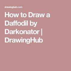 How to Draw a Daffodil by Darkonator | DrawingHub