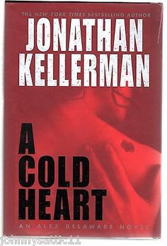 1st/1st Edition A Cold Heart by Jonathan Kellerman (2003, Hardcover)