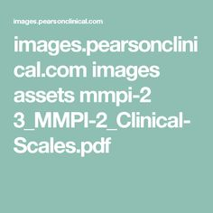images.pearsonclinical.com images assets mmpi-2 3_MMPI-2_Clinical-Scales.pdf