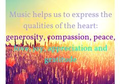 Music helps us to express the qualities of the heart: generosity, compassion, peace, love, joy, appreciation and gratitude. Visit http://readmysongreadmysoul.com