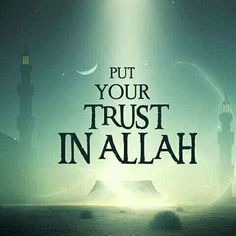 Put your full trust in Allah s.w.t always, he is the best of planners.