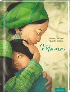 ein einzigartiges Gefühl: Mama Mama is a very beautiful, large-format illustrated book about the different facets of motherhood and is an exception, just because of Gréban's illustrations. Book Cover Design, Book Design, Album Jeunesse, Kids Story Books, Lectures, Children's Book Illustration, Kids And Parenting, Childrens Books, My Books