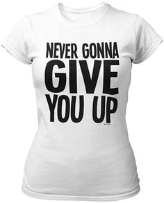 80s slogan tee for men or women. Rick Astley Never Gonna, Eighties Music, Rick Rolled, 80s Hits, Top 10 Hits, Give You Up, Slogan Tee, How To Make Tea, 80s Fashion