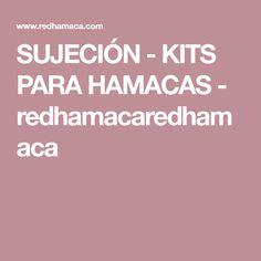 SUJECIÓN - KITS PARA HAMACAS - redhamacaredhamaca