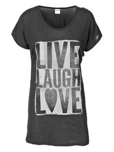 "The three ""L's"" - Live, Laugh, Love....what else do you need really?"