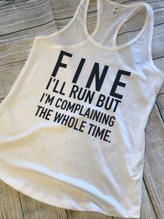 FINE I'll Run Tank Top Funny Workout Shirts, Gym Shirts, Cute Shirts, Vinyl Shirts, Workout Tanks, Workout Wear, Funny Tshirts, Funny Tank Tops, Top Funny
