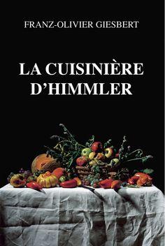 """la-cuisiniere-d-himmler. Franz Olivier Giesbert """"Je ne supporte pas les gens qui se plaignent. Or, il n'y a que ça sur cette terre. C'est pourquoi j'ai un problème avec les gens""""."""