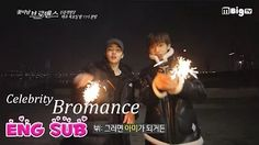 [ENG SUB] Celebrity Broamance Preview Clip - Prepared for you all who got tired of waiting! - YouTube