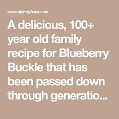 A delicious, year old family recipe for Blueberry Buckle that has been passed down through generations! Easy Blueberry Cobbler, Blueberry Desserts, Almond Joy Pie, Peach Turnovers, Caramel Buttercream, Cake Mixture, Easter Recipes, Dessert Recipes, Brunch Recipes