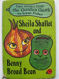 Aaah, looking for broad bean recipes when i stumbled across this! I had loads of garden gang books when I was little! :D  Ladybird - Sheila Shallot and Benny Broad Bean