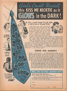 "Glow in the dark tie: ""By Day a Lovely Swank Tie . . By Night a Call to Love in Glowing Words."""