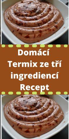 Domácí Termix ze tří ingrediencí Recept Pancakes, Breakfast, Recipes, Food, Fitness, Morning Coffee, Essen, Pancake, Eten