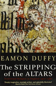 The Stripping of the Altars: Traditional Religion in England, 1400-1580 by Eamon Duffy http://www.amazon.com/dp/0300108281/ref=cm_sw_r_pi_dp_wRuaub07C3Q60