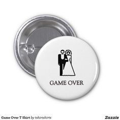 Game Over T Shirt 1 Inch Round Button