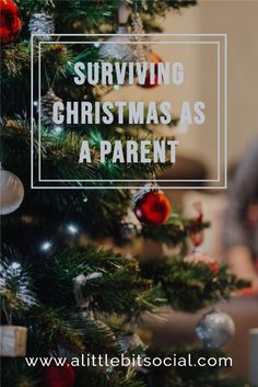 If you're a parent, you could still look forward to the festive season, but there's also going to be a lot of extra pressure and more challenges than usual. Here are some tips on surviving Christmas as a parent.