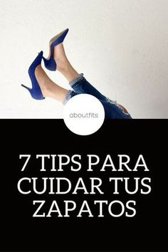 7 TIPS PARA CUIDAR TUS ZAPATOS ABOUTFITS - FASHION BLOG - OUTFITS - MODA - ESTILO - IMAGEN PERSONAL