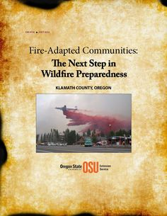 Fire-adapted communities : the next step in wildfire preparedness : Klamath County, Oregon, by Oregon State University, Extension Service