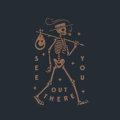 Image result for see you out there skeleton sticker