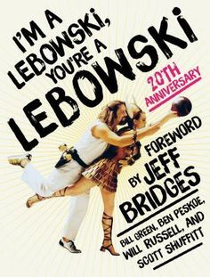 Review: I'm a Lebowski, You're a Lebowski: 20th Anniversary by Ben Peskoe, Bill Green, Will Russell, Scott Shuffitt