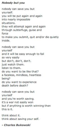 Nobody but you -Charles Bukowski
